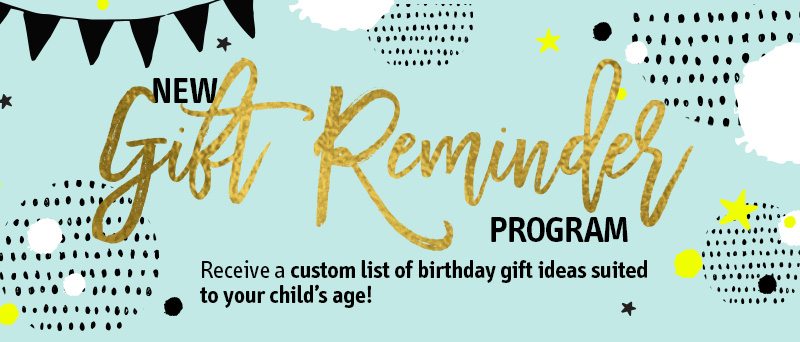 We Have Created The Gift Reminder Program To Make Finding Perfect Educational Birthday Gifts For Your Children A Total Breeze